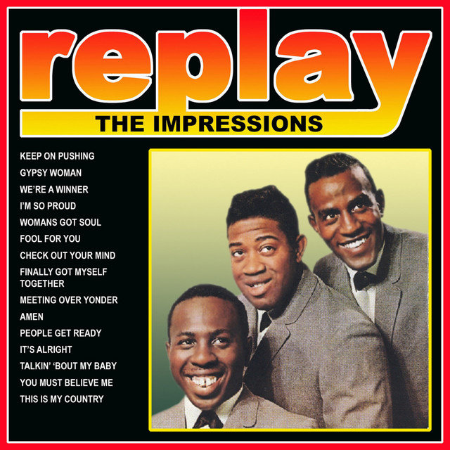 Replay: The Impressions