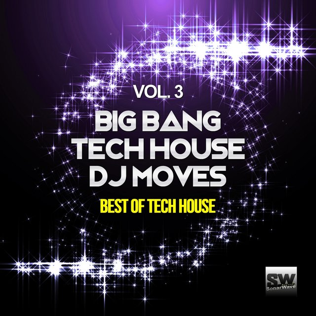 Big Bang Tech House DJ Moves, Vol. 3 (Best of Tech House)