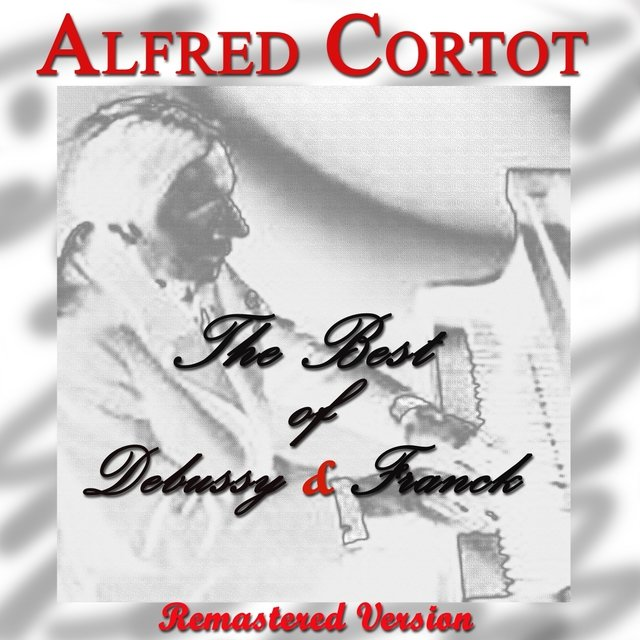 The Best of Debussy & Franck: Alfred Cortot
