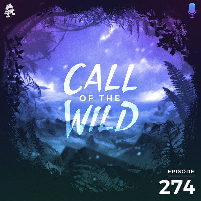 274 - Monstercat: Call of the Wild (Hosted by Half an Orange)