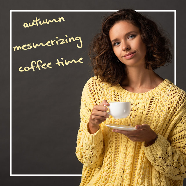 Autumn Mesmerizing Coffee Time - Cafe Music, Relaxation, Lazy Day, Cloudy and Cooler Days