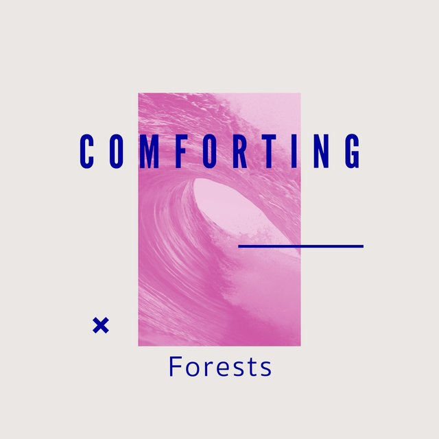 # Comforting Forests