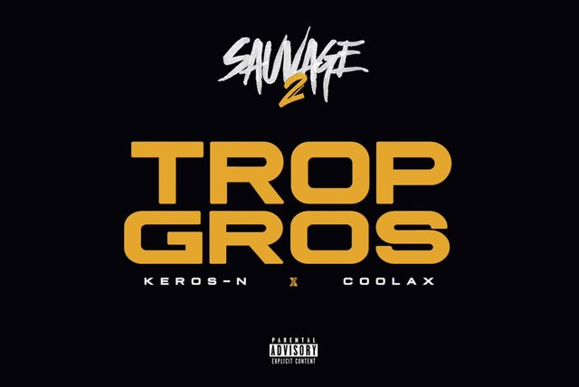 Keros-n Ft. Coolax - Trop Gros [Compilation SAUVAGE #2]