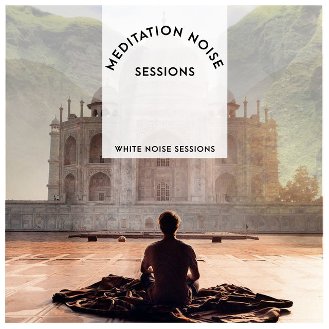 Meditation Noise Sessions