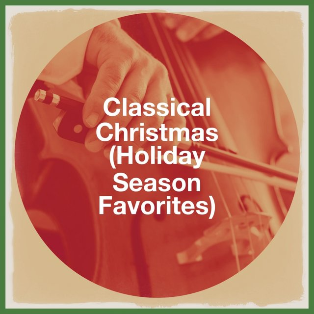 Classical Christmas (Holiday Season Favorites)