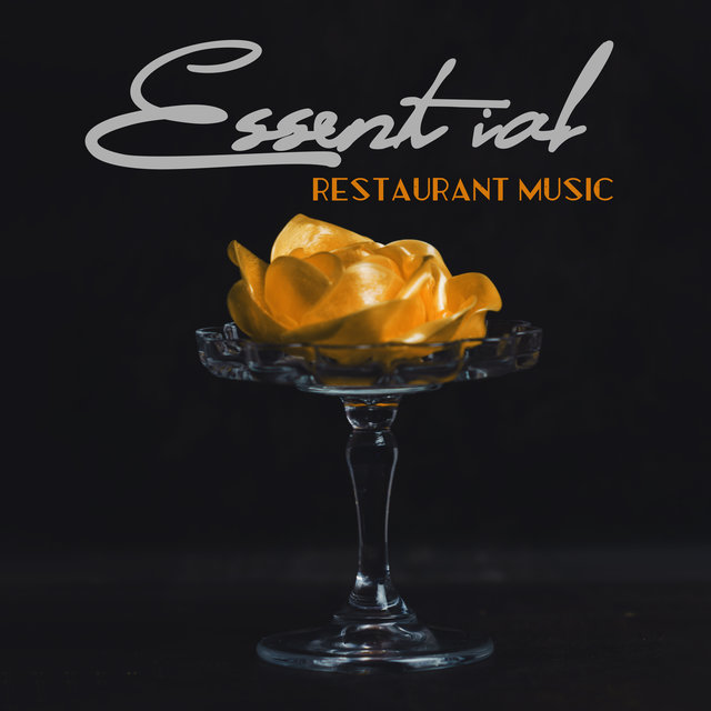 Essential Restaurant Music: 15 Instrumental Jazz Melodies, Relaxing Time, Restaurant Music