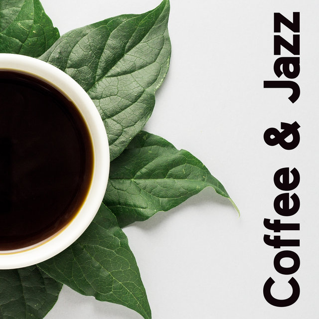 Coffee & Jazz (Background Jazz for Your Cafe)
