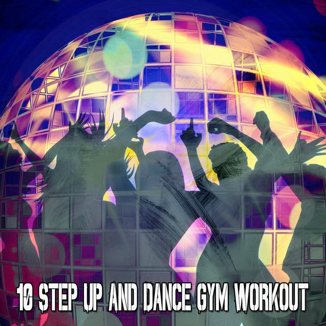 10 Step up and Dance Gym Workout