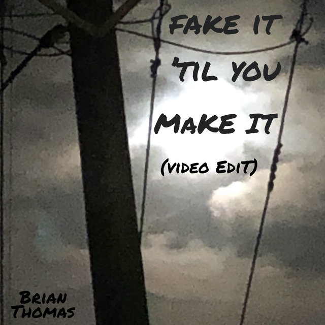 Fake It Til You Make It (Video Edit)