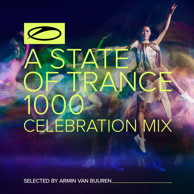 A State Of Trance 1000 - Celebration Mix (Selected by Armin van Buuren)