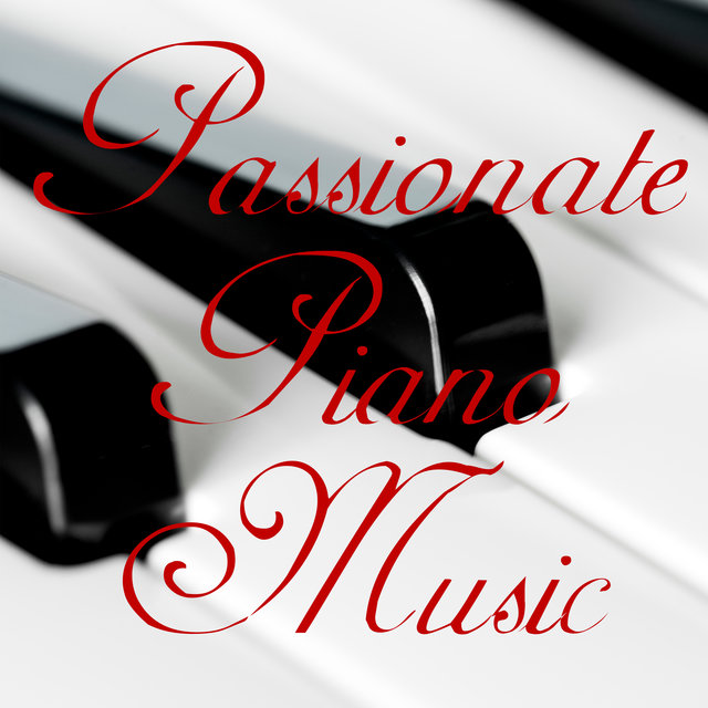 Passionate Piano Music - 15 Romantic Jazz Melodies for Lovers