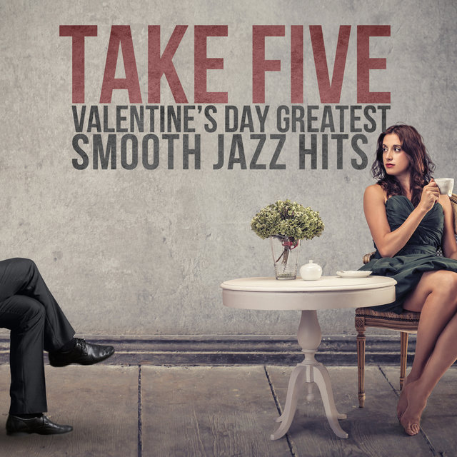 Take Five: Valentine's Day Greatest Smooth Jazz Hits
