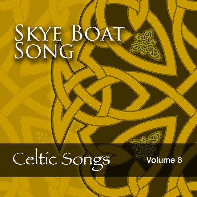 Skye Boat Song: Celtic Songs, Vol. 8
