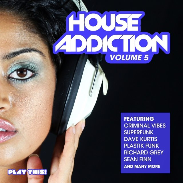 House Addiction, Vol. 5