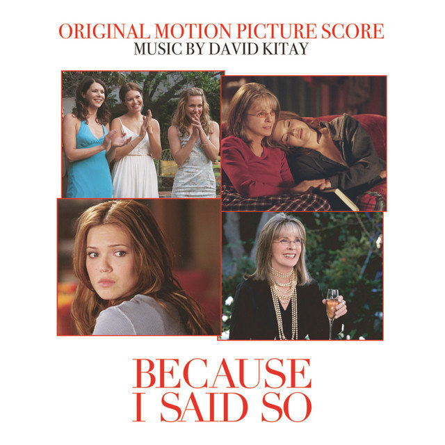 Because I Said So Original Motion Picture Score - Music By David Kitay