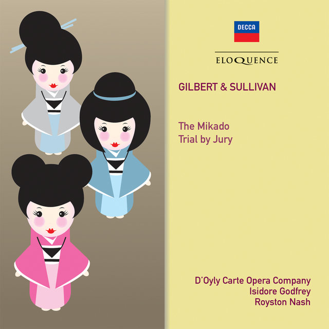 Gilbert & Sullivan: The Mikado; Trial By Jury