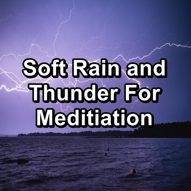 Soft Rain and Thunder For Meditiation