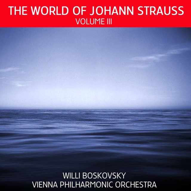 The World of Johann Strauss, Vol. 3