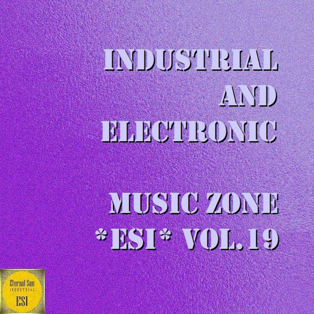 Industrial And Electronic - Music Zone ESI, Vol. 19