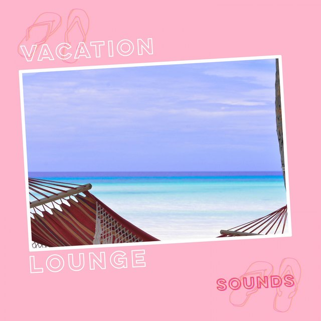 Vacation Lounge Sounds
