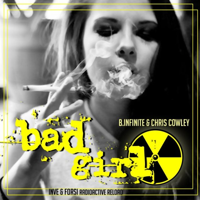 Bad Girl (Inve & Forsi Radioactive Reload)