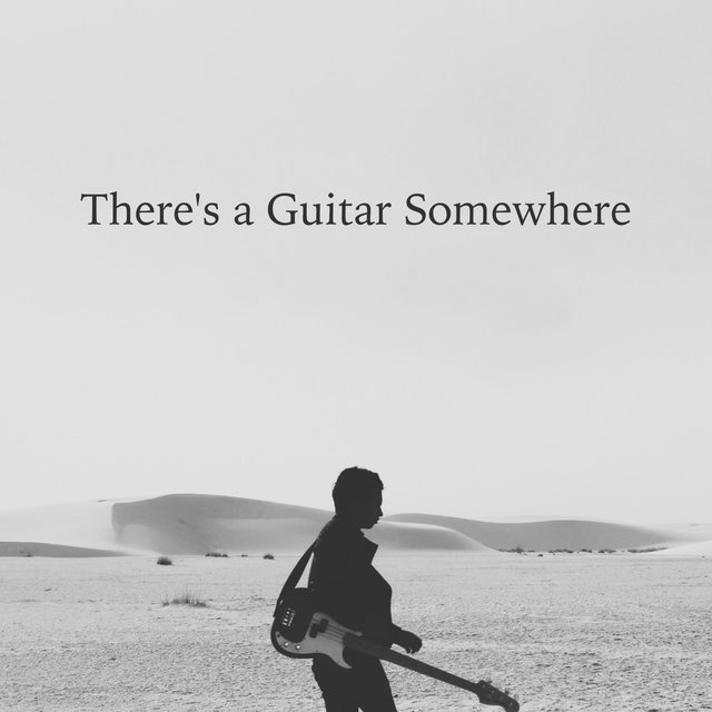 There's a Guitar Somewhere