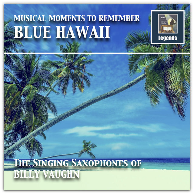 Musical Moments to remember: The Singing Saxophones of Billy Vaughn