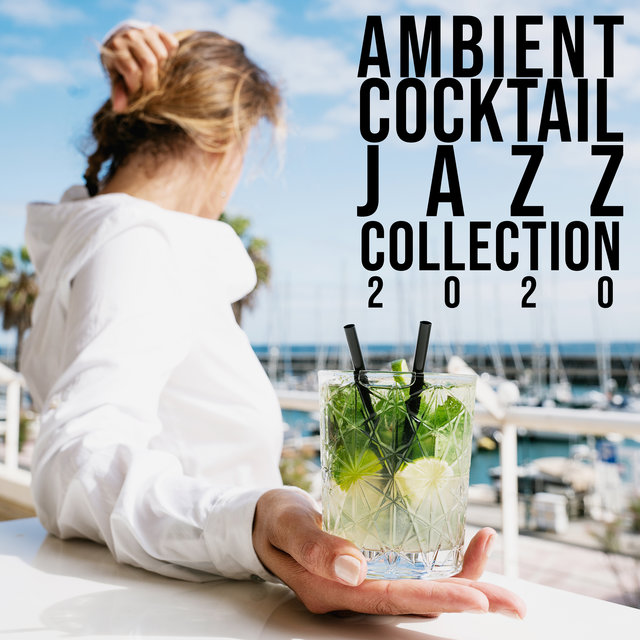 Ambient Cocktail Jazz Collection 2020