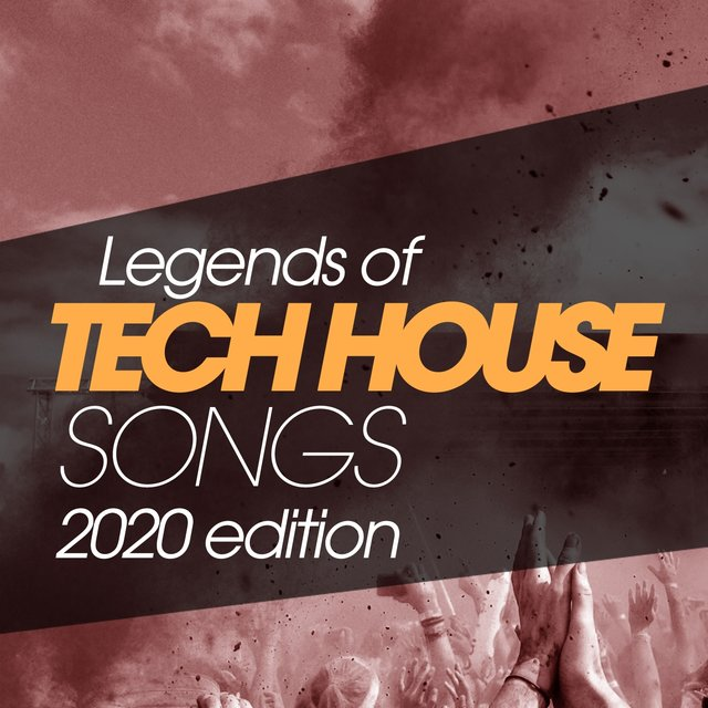 Legends Of Tech House Songs 2020 Edition