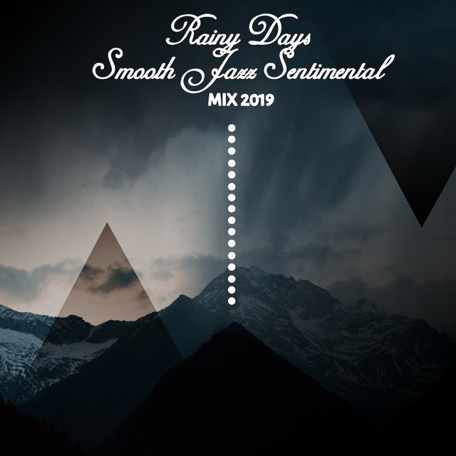 Rainy Days Smooth Jazz Sentimental Mix 2019