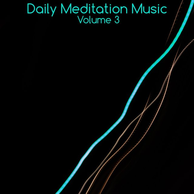 Daily Meditation Music, Vol. 3