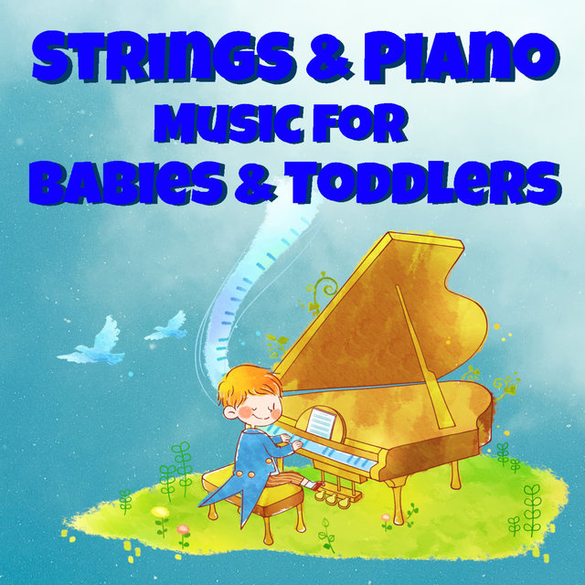 Strings & Piano For Babies & Toddlers