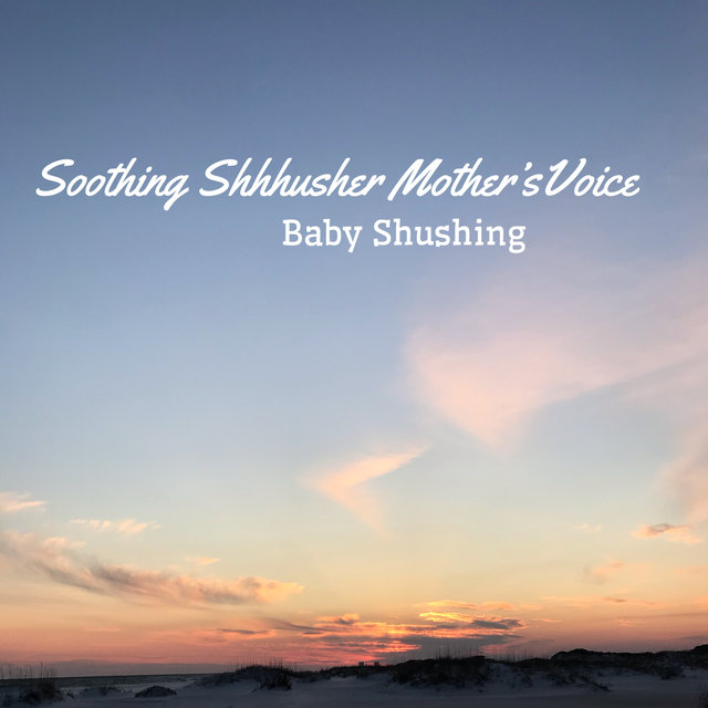 Soothing Shhhusher Mother's Voice (Loopable)