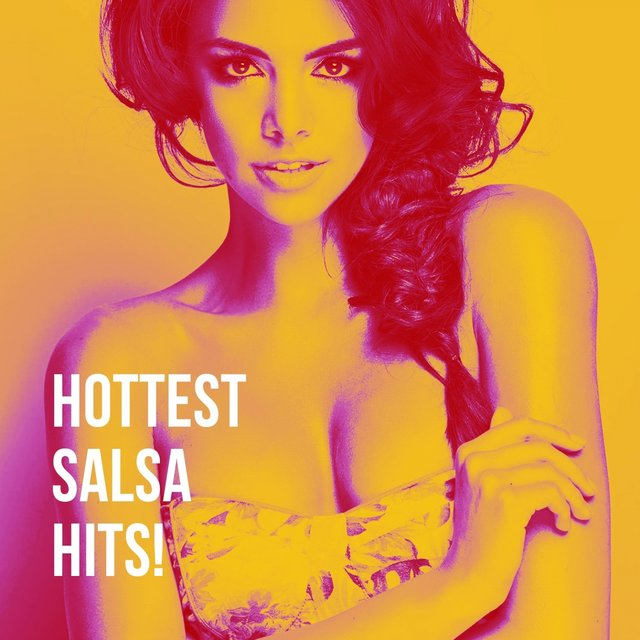 Hottest Salsa Hits!
