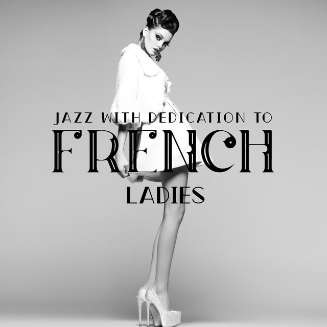 Jazz with Dedication to French Ladies