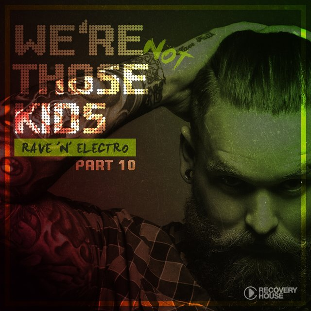 We're Not Those Kids, Pt. 10 (Rave 'N' Electro)