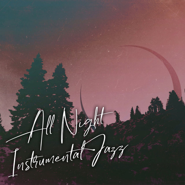 All Night Instrumental Jazz - Easy Listening Jazz, Total Relax and Rest, Chill Jazz Session