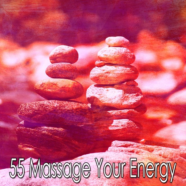 55 Massage Your Energy