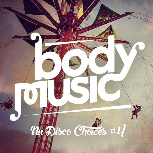 Body Music - Nu Disco Choices, Vol. 4