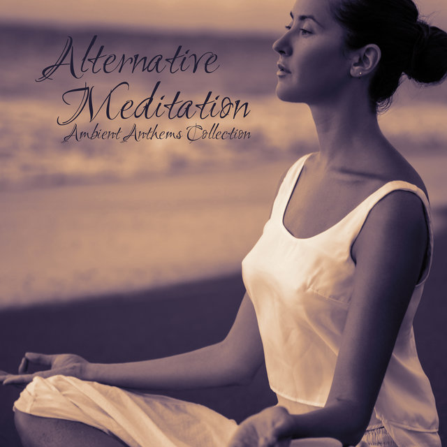 Alternative Meditation Ambient Anthems Collection 2020