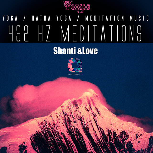 432hz Meditations: Shanti & Love