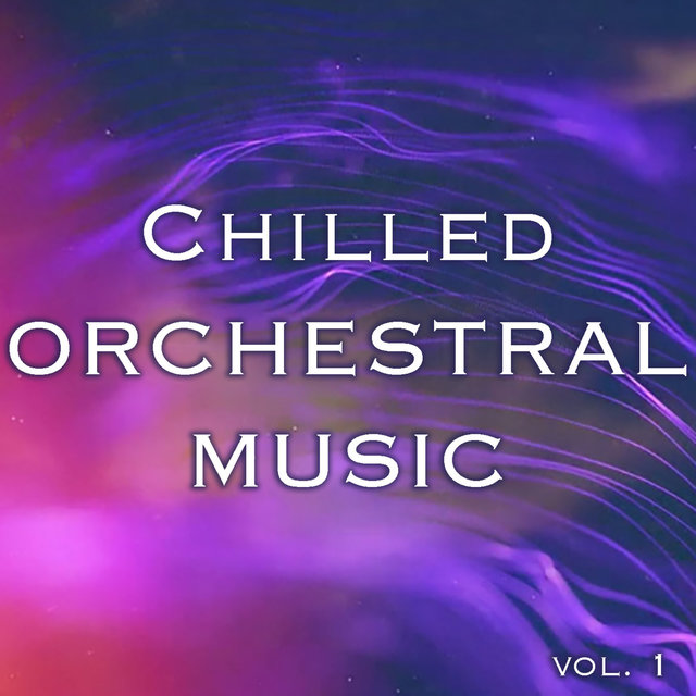 Chilled Orchestra Music vol. 1