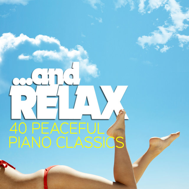 ...And Relax - 40 Peaceful Piano Classics