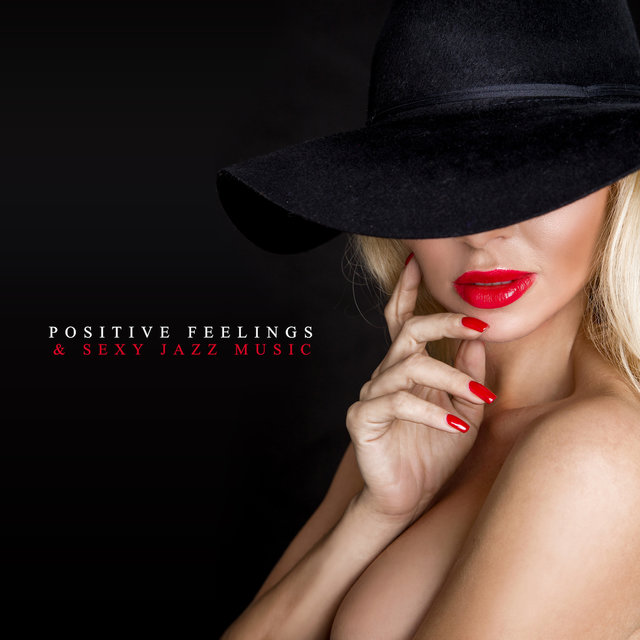 Positive Feelings & Sexy Jazz Music