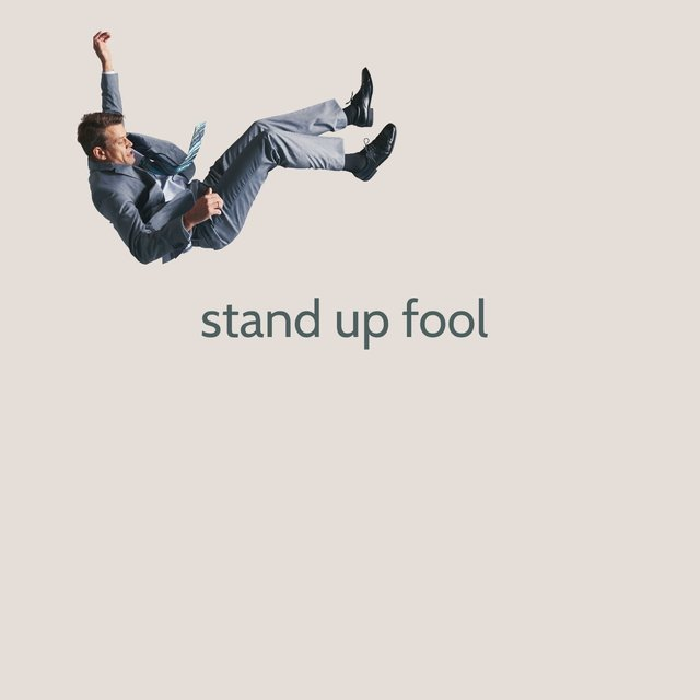 Stand up Fool