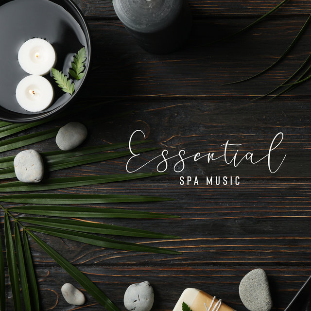 Essential Spa Music - Best Calm New Age Melodies for Spa Treatments