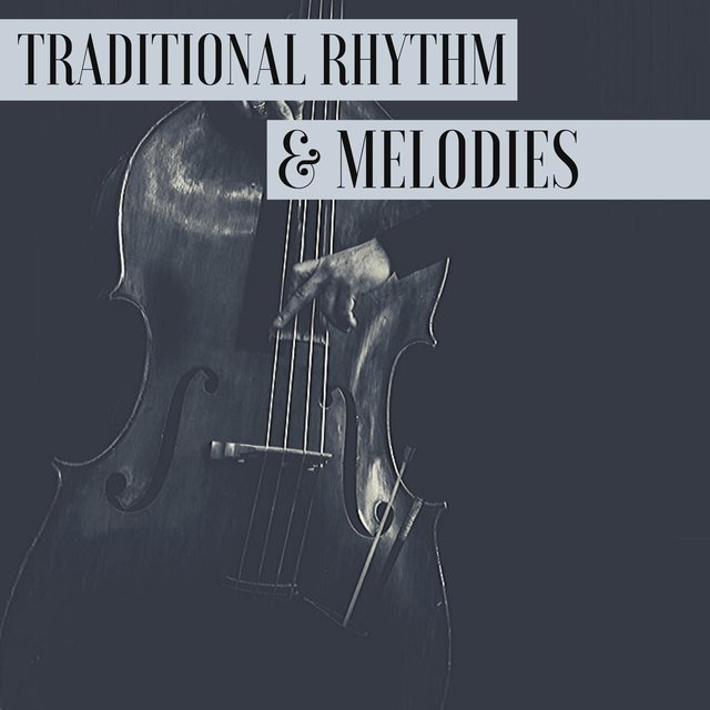 Traditional Rhythm & Melodies