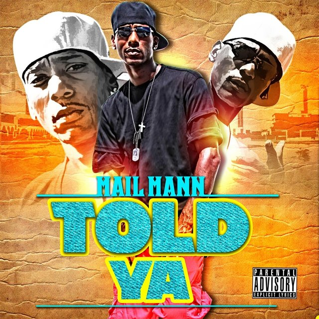 Cover art for album Told Ya by Mail Mann