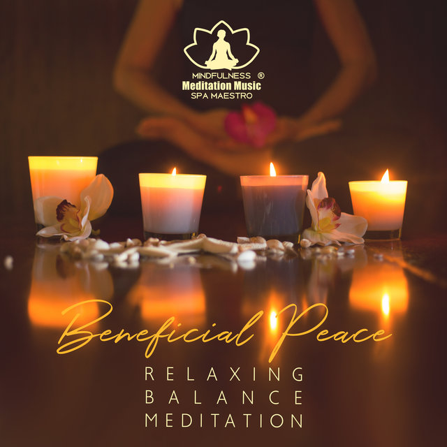 Beneficial Peace: Relaxing, Balance, Meditation