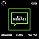The Message (feat. Teemonee & Pusha Preme)